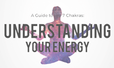 A Guide to the 7 Chakras