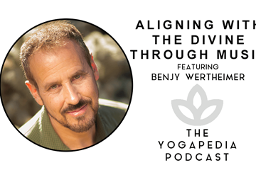 The Yogapedia Podcast: Benjy Wertheimer - Kirtan Artist and Musician
