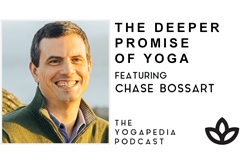 Yogapedia podcast - The Deeper Promise of Yoga with Chase Bossart