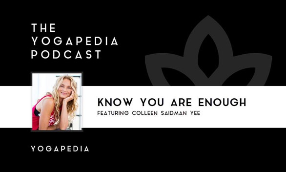 The Yogapedia Podcast: Colleen Saidman Yee, the 'First Lady of Yoga'