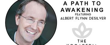 The Yogapedia Podcast: Albert Flynn DeSilver - Poet, Novelist and Meditation Teacher