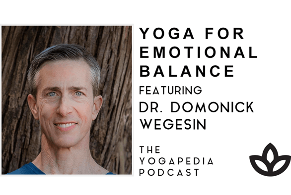 The Yogapedia Podcast Featuring Dr. Domonick Wegesin