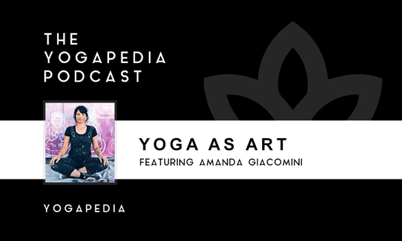 The Yogapedia Podcast: Amanda Giacomini - 10,000 Buddhas Mural Artist and Yoga Teacher