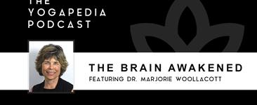 The Yogapedia Podcast: Dr. Marjorie Woollacott - Professor of Neuroscience at University of Oregon