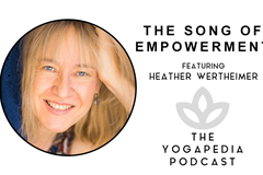 The Yogapedia Podcast: Heather Wertheimer- Kirtan Artist and Meditation Teacher