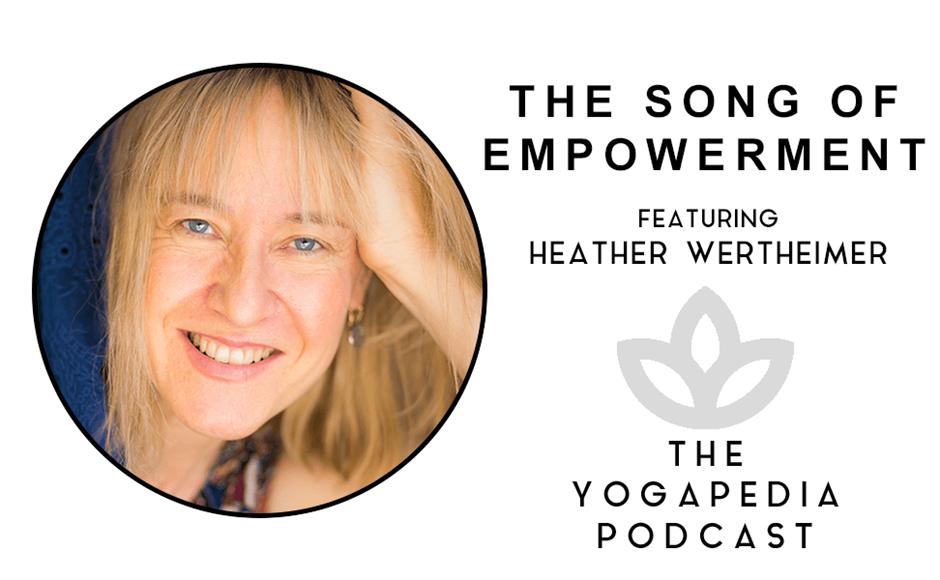 The Yogapedia Podcast: Heather Wertheimer- Kirtan Artist and Meditation Teacher