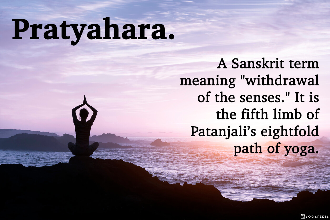 What Is Pratyahara Definition From Yogapedia