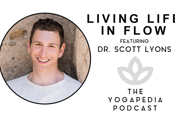 The Yogapedia Podcast: Featuring Dr. Scott Lyons