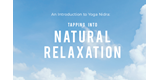 New Free Guide: An Introduction to Yoga Nidra - Tapping Into Natural Relaxation